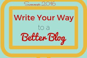 Write Your Way to a Better Blog Returns!