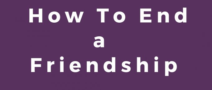 end a friendship