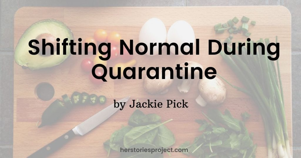 shifting normal during quarantine