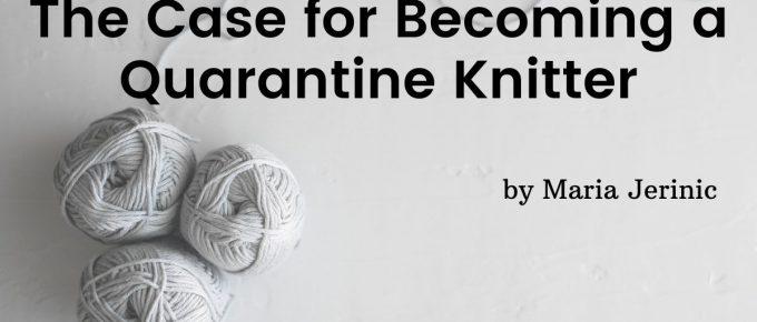 quarantine knitter